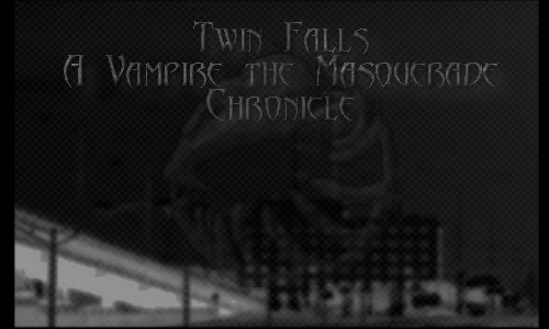 Twin Falls, A Vampire: The Masquerade Chronicle (click here to enter)